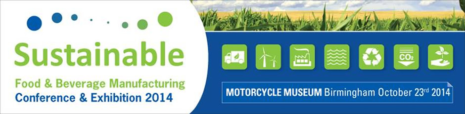 Sustainable Food & Beverage Manufacturing Conference & Exhibition 2014
